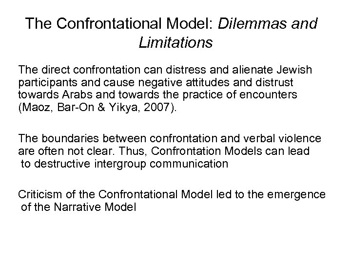 The Confrontational Model: Dilemmas and Limitations The direct confrontation can distress and alienate Jewish