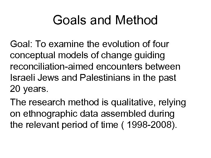 Goals and Method Goal: To examine the evolution of four conceptual models of change