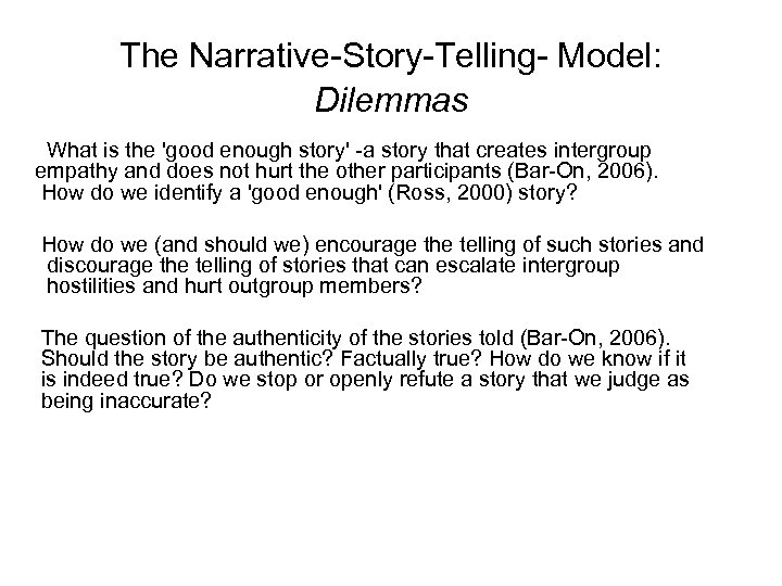 The Narrative-Story-Telling- Model: Dilemmas What is the 'good enough story' -a story that creates