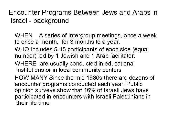 Encounter Programs Between Jews and Arabs in Israel - background WHEN A series of