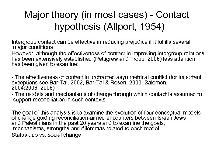 Major theory (in most cases) - Contact hypothesis (Allport, 1954) Intergroup contact can be