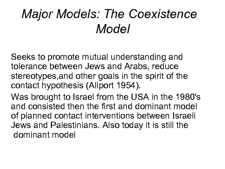 Major Models: The Coexistence Model Seeks to promote mutual understanding and tolerance between Jews