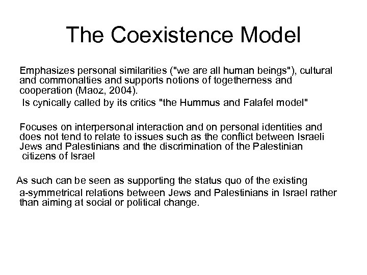 The Coexistence Model Emphasizes personal similarities (