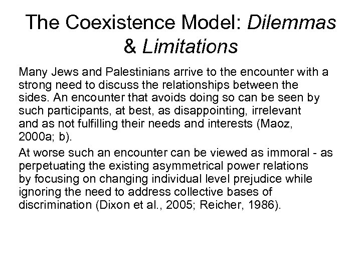 The Coexistence Model: Dilemmas & Limitations Many Jews and Palestinians arrive to the encounter
