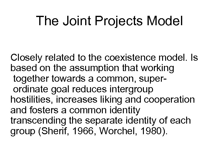 The Joint Projects Model Closely related to the coexistence model. Is based on the
