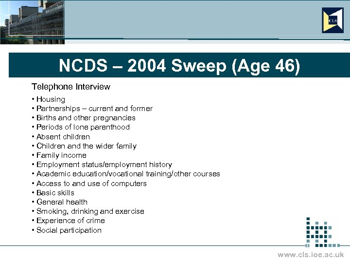 NCDS – 2004 Sweep (Age 46) Telephone Interview • Housing • Partnerships – current