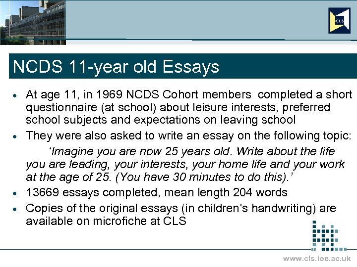 NCDS 11 -year old Essays At age 11, in 1969 NCDS Cohort members completed