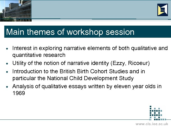 Main themes of workshop session Interest in exploring narrative elements of both qualitative and