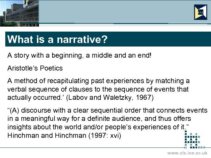 What is a narrative? A story with a beginning, a middle and an end!