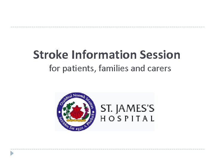 Stroke Information Session for patients, families and carers