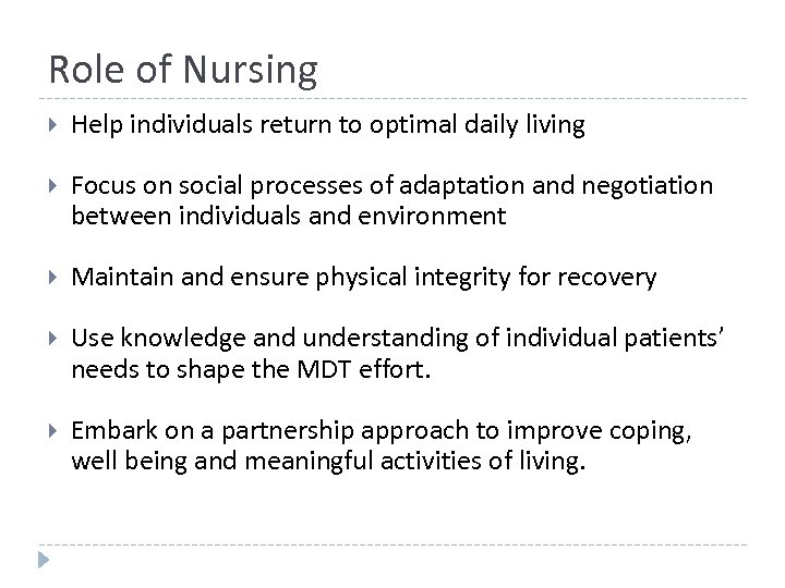 Role of Nursing Help individuals return to optimal daily living Focus on social processes