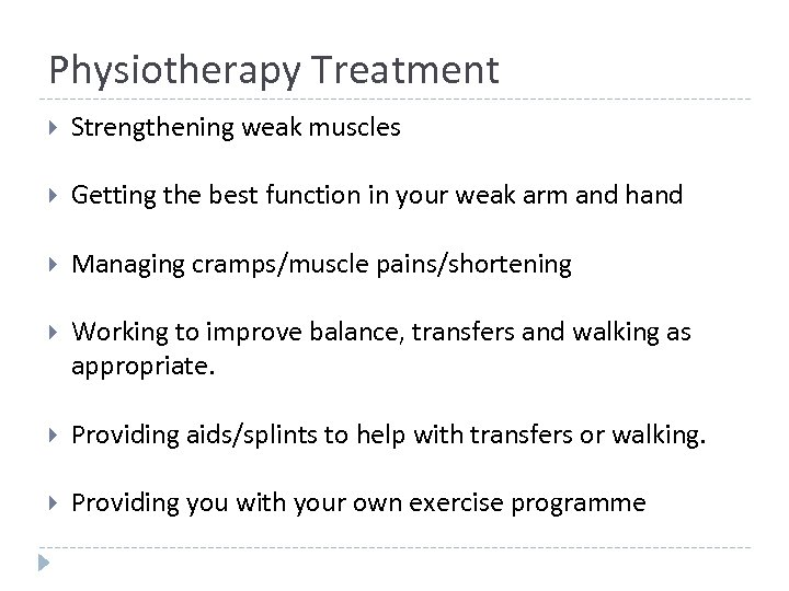 Physiotherapy Treatment Strengthening weak muscles Getting the best function in your weak arm and