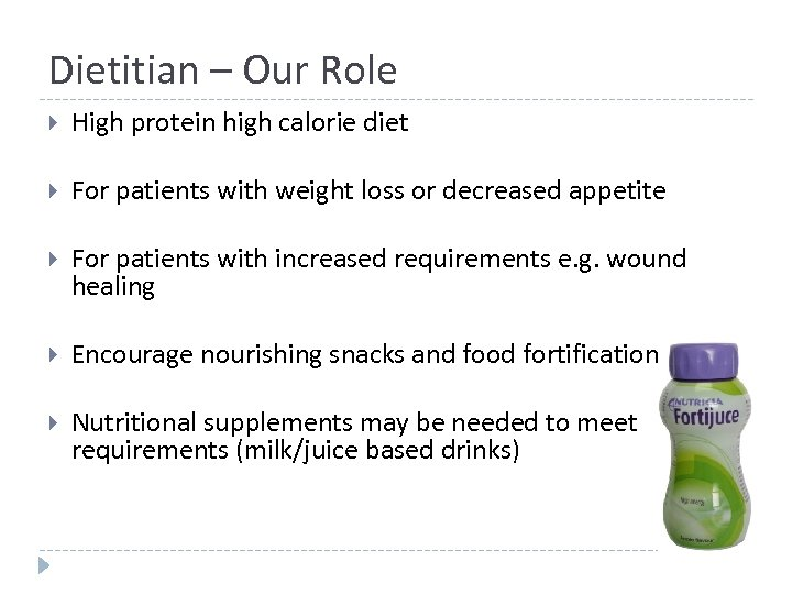 Dietitian – Our Role High protein high calorie diet For patients with weight loss