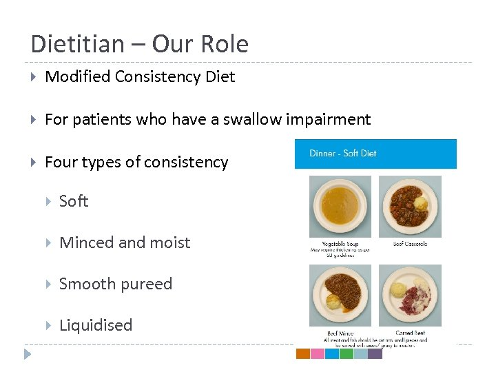 Dietitian – Our Role Modified Consistency Diet For patients who have a swallow impairment