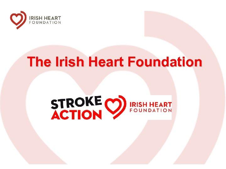 The Irish Heart Foundation