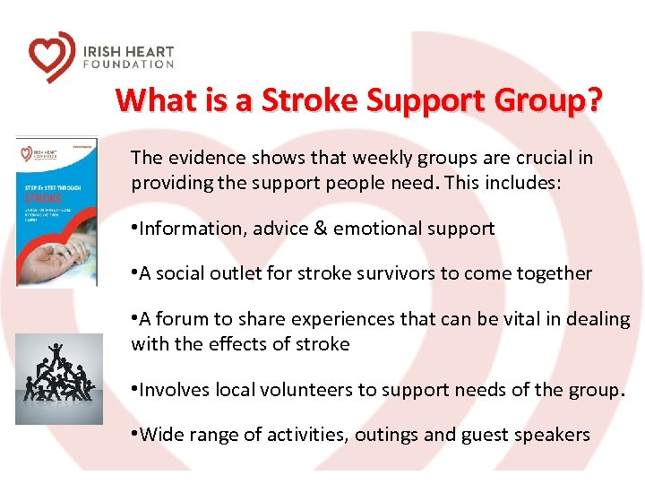 What is a Stroke Support Group? The evidence shows that weekly groups are crucial