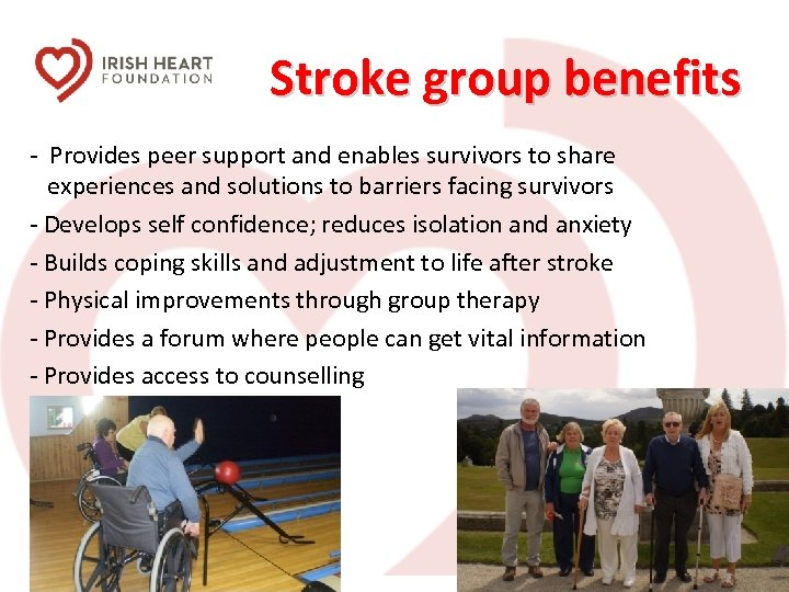 Stroke group benefits - Provides peer support and enables survivors to share experiences and