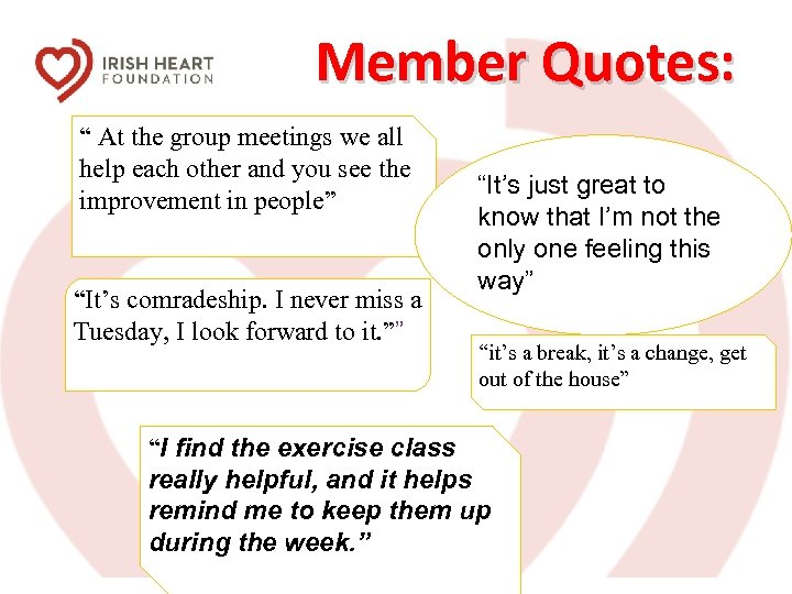 """Member Quotes: """" At the group meetings we all help each other and you"""