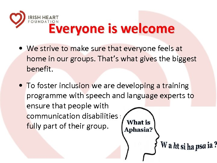 Everyone is welcome • We strive to make sure that everyone feels at home
