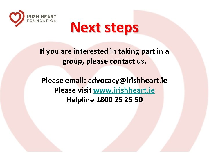 Next steps If you are interested in taking part in a group, please contact
