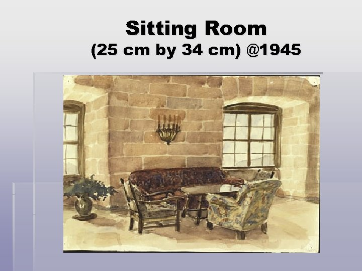 Sitting Room (25 cm by 34 cm) @1945
