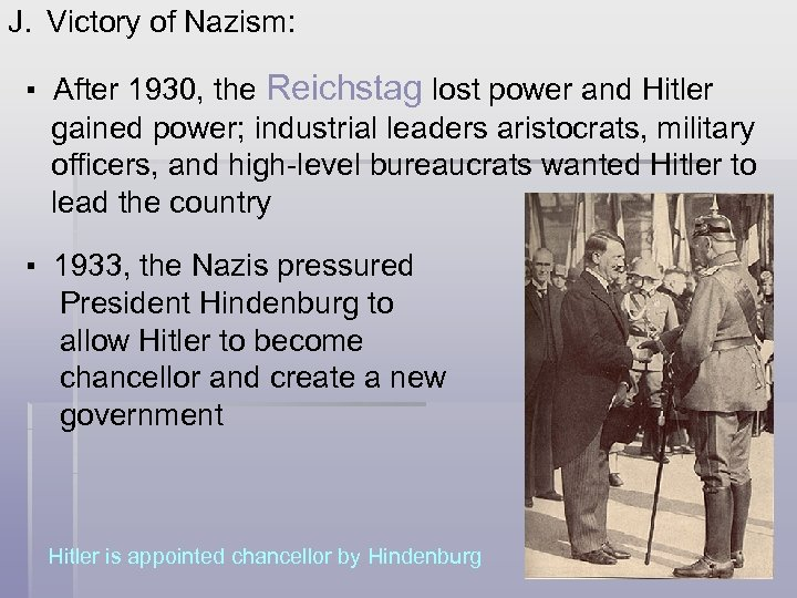 J. Victory of Nazism: ▪ After 1930, the Reichstag lost power and Hitler gained