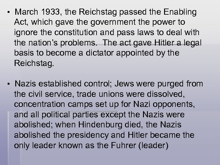 ▪ March 1933, the Reichstag passed the Enabling Act, which gave the government
