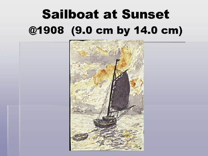 Sailboat at Sunset @1908 (9. 0 cm by 14. 0 cm)