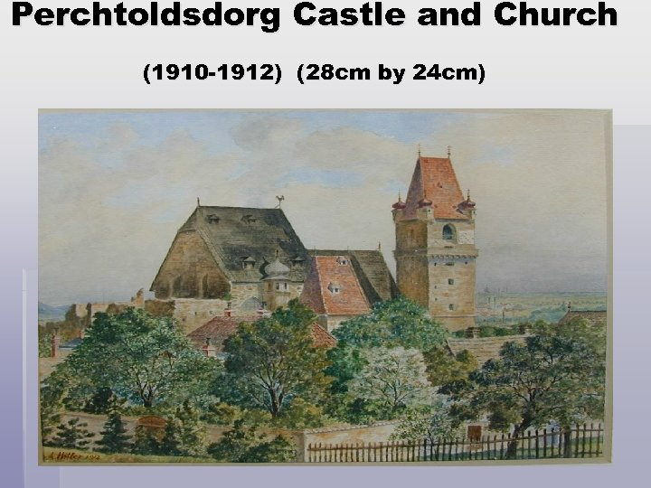 Perchtoldsdorg Castle and Church (1910 -1912) (28 cm by 24 cm)