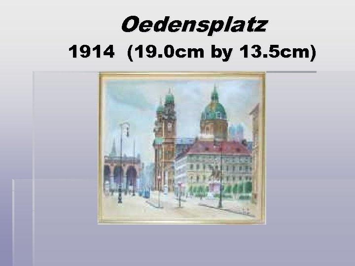 Oedensplatz 1914 (19. 0 cm by 13. 5 cm)