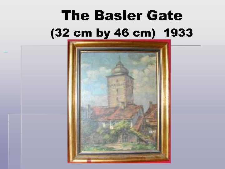 The Basler Gate (32 cm by 46 cm) 1933