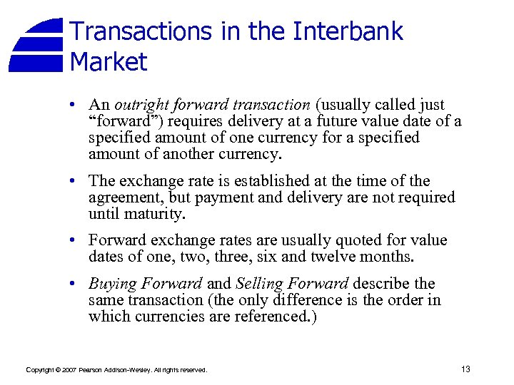 """Transactions in the Interbank Market • An outright forward transaction (usually called just """"forward"""")"""