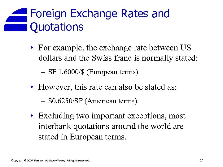 Foreign Exchange Rates and Quotations • For example, the exchange rate between US dollars