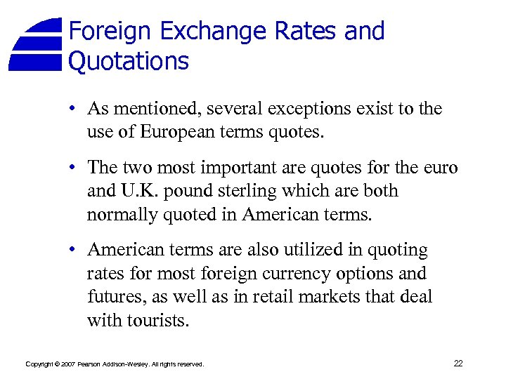 Foreign Exchange Rates and Quotations • As mentioned, several exceptions exist to the use