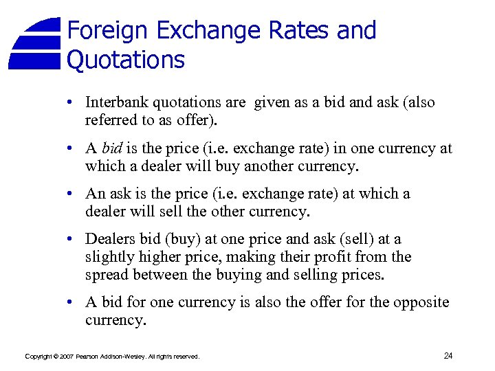 Foreign Exchange Rates and Quotations • Interbank quotations are given as a bid and