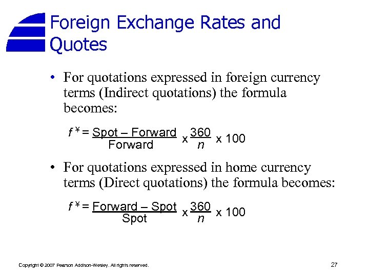 Foreign Exchange Rates and Quotes • For quotations expressed in foreign currency terms (Indirect