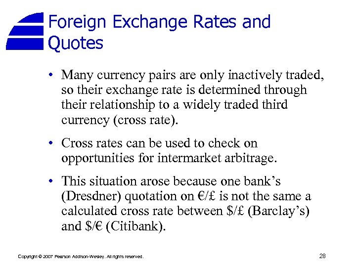 Foreign Exchange Rates and Quotes • Many currency pairs are only inactively traded, so