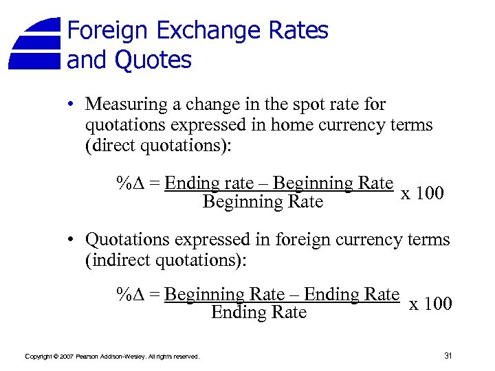 Foreign Exchange Rates and Quotes • Measuring a change in the spot rate for