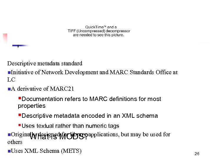 Descriptive metadata standard n. Initiative of Network Development and MARC Standards Office at LC