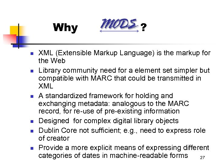 Why n n n ? XML (Extensible Markup Language) is the markup for the