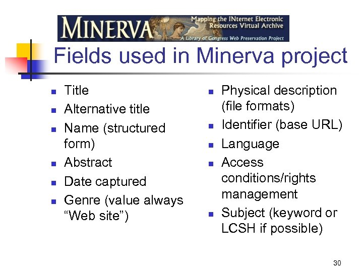 Fields used in Minerva project n n n Title Alternative title Name (structured form)