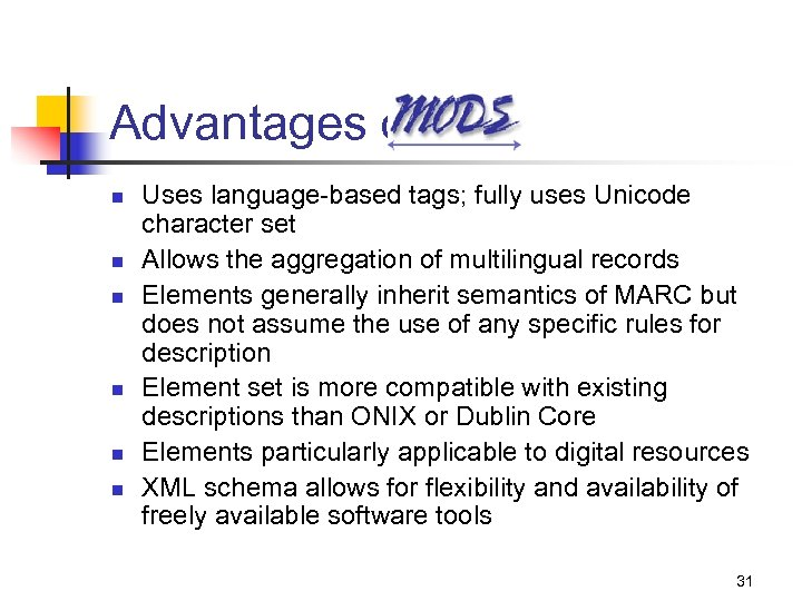 Advantages of n n n Uses language-based tags; fully uses Unicode character set Allows