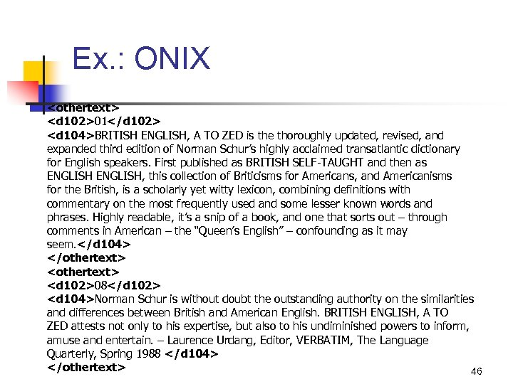 Ex. : ONIX <othertext> <d 102>01</d 102> <d 104>BRITISH ENGLISH, A TO ZED is