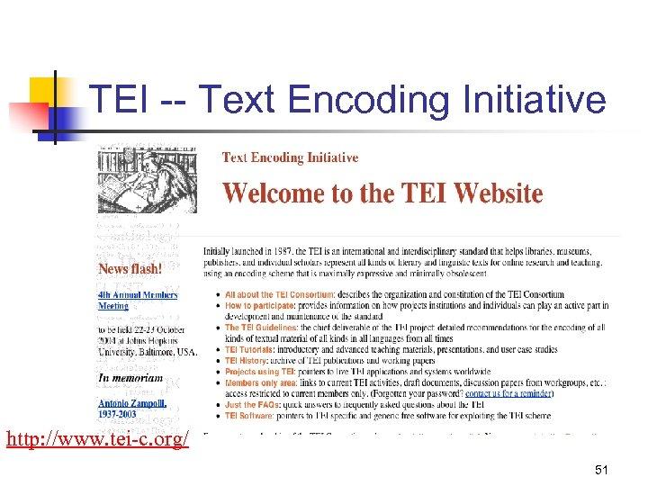 TEI -- Text Encoding Initiative http: //www. tei-c. org/ 51