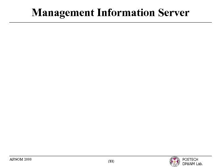 Management Information Server APNOM 2000 (11) POSTECH DP&NM Lab.