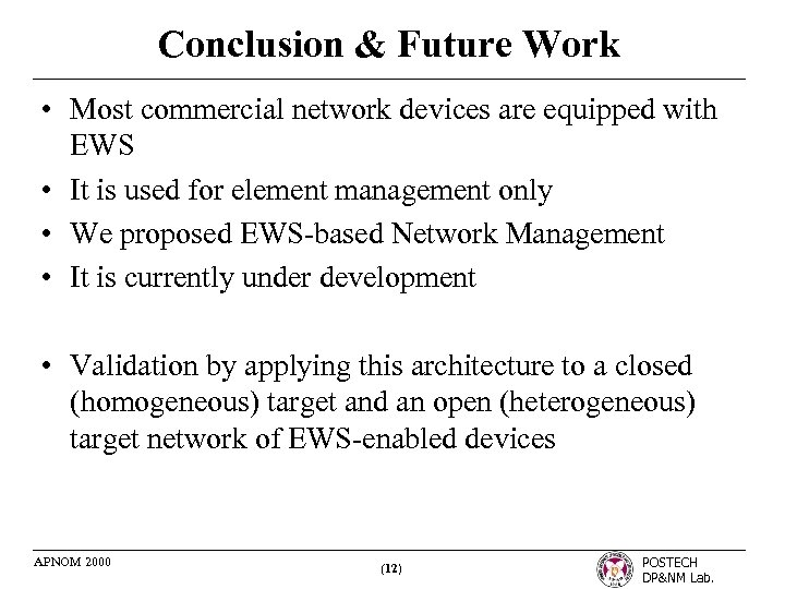 Conclusion & Future Work • Most commercial network devices are equipped with EWS •
