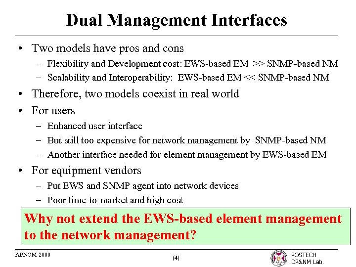 Dual Management Interfaces • Two models have pros and cons – Flexibility and Development