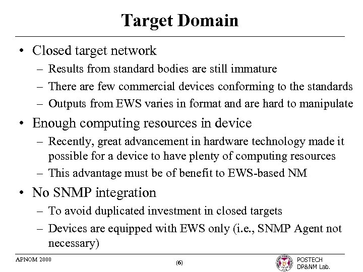 Target Domain • Closed target network – Results from standard bodies are still immature