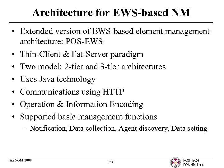Architecture for EWS-based NM • Extended version of EWS-based element management architecture: POS-EWS •
