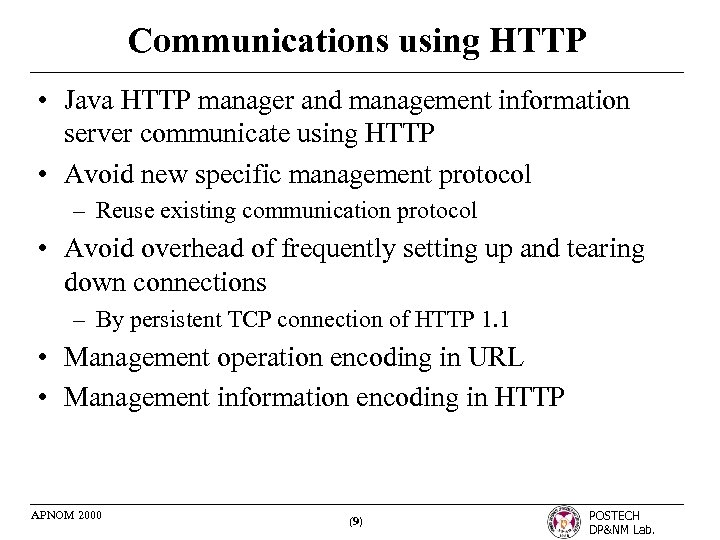 Communications using HTTP • Java HTTP manager and management information server communicate using HTTP